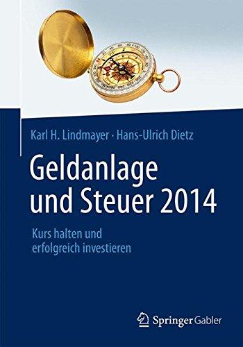 Geldanlage und Steuer 2014: Kurs halten und erfolgreich investieren