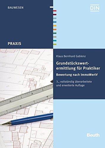 Grundstückswertermittlung für Praktiker: Bewertung nach ImmoWertV (Beuth Praxis)