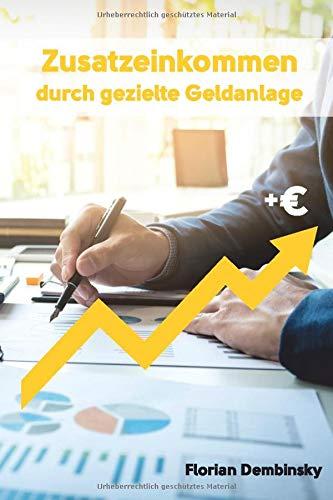 Zusatzeinkommen durch gezielte Geldanlage: Wie Du mit der richtigen Anlagestrategie zu einem guten Nebeneinkommen gelangst