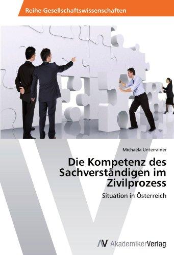 Die Kompetenz des Sachverständigen im Zivilprozess: Situation in Österreich